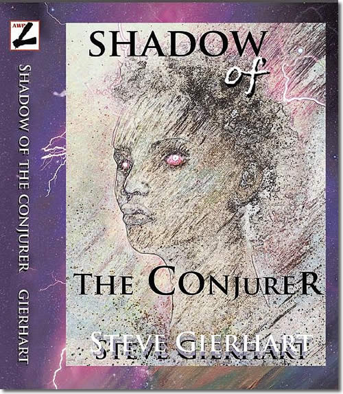 Shadow of the Conjurer by Steve Gierhart