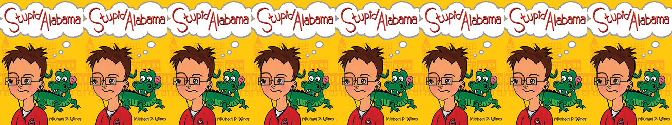 Stupid Alabama by Michael P Wines, set for publication by The Ardent Writer Press in 2013
