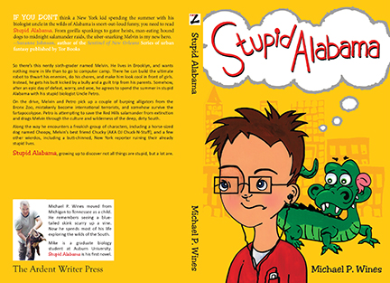 "Cover of Stupid Alabama, Michael P. Wines' epic tale of humor, humiliation, and growing up to discover not all things are ""Stupid"" but a lot of them are."